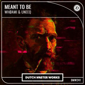 WHØAMI & Uneeq - Meant To Be artwork