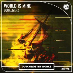 Equalizerz - World Is Mine